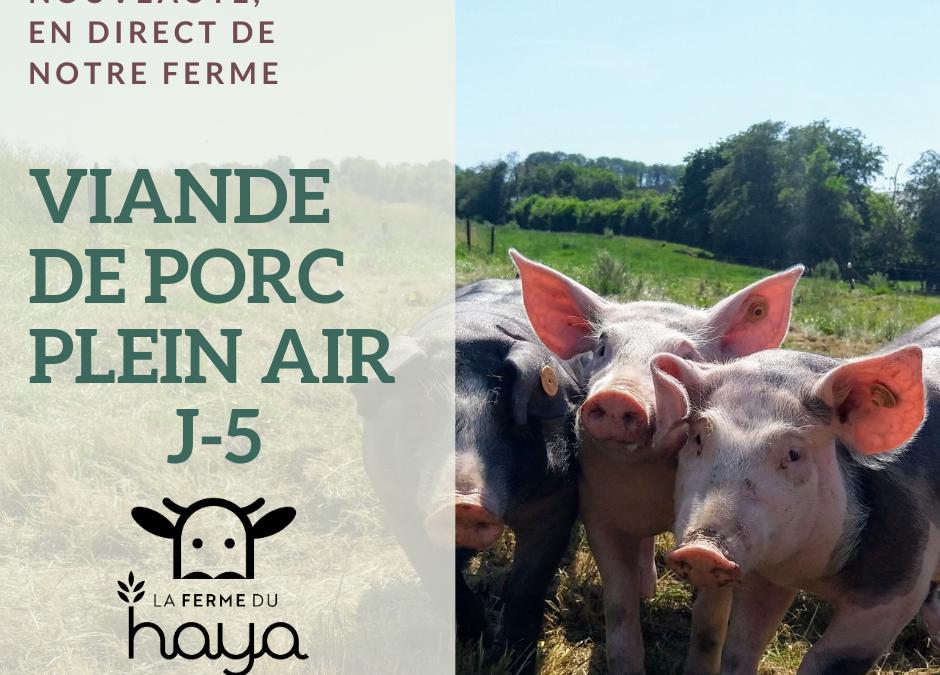 J-5 : viande de porc plein air